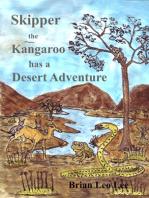 Skipper the Kangaroo has a Desert Adventure