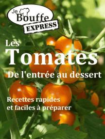 JeBouffe-Express Les Tomates de l'entrée au dessert