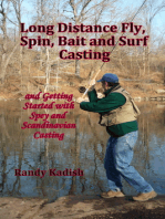 Long Distance Fly, Spin, Bait, and Surf Casting Techniques and Getting Started with Spey and Scandinavian Casting