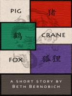 Pig, Crane, Fox