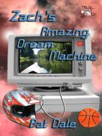 Zach's Amazing Dream Machine