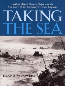 Taking the Sea: Perilous Waters, Sunken Ships, and the True Story of the Legendary Wrecker Captains