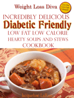 Weight Loss Diva Incredibly Delicious Diabetic Friendly Low Fat Low Calorie Hearty Soups And Stews Cookbook