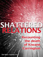 Shattered Relations Recounting the death of Kiwane Carrington