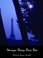 Stranger Things Than This