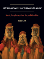 100 Things You're Not Supposed to Know: Secrets, Conspiracies, Cover Ups, and Absurdities