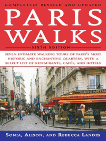 Pariswalks: Seven Intimate Walking Tours of Paris's Most Historic and Enchanting Quarters