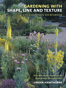 Gardening with Shape, Line and Texture: A Plant Design Sourcebook