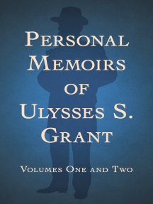 Personal Memoirs of Ulysses S. Grant: Volumes One and Two