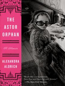 The Astor Orphan: A Memoir
