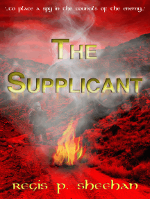The Supplicant: '...to Place a Spy in the Councils of the Enemy...'