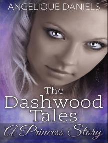 The Dashwood Tales: A Princess Story