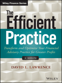 The Efficient Practice: Transform and Optimize Your Financial Advisory Practice for Greater Profits