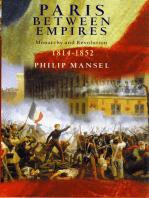 Paris Between Empires: Monarchy and Revolution 1814-1852