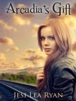 Arcadia's Gift (Arcadia - Book 1)