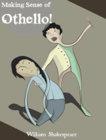 Making Sense of Othello! A Students Guide to Shakespeare's Play (Includes Study Guide, Biography, and Modern Retelling)