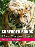 Shredded Bonds, A Blood Ties Novel, Book 4