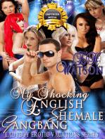 My Shocking English Shemale Gangbang