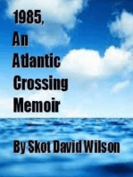 1985, An Atlantic Crossing Memoir