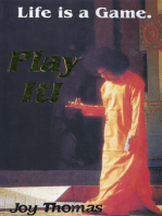 Life Is A Game, Play It!