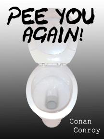 Pee You Again!