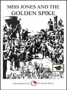 Miss Jones and the Golden Spike: A 15-Minute Fantasy, Educational Version