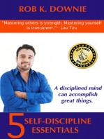 5 Self Discipline Essentials