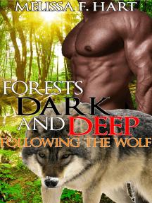 Forests Dark and Deep (Following the Wolf, Book 1) (Werewolf BBW Erotic Romance)