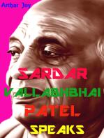 Sardar Vallabhbhai Patel Speaks