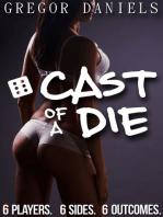 Cast of a Die