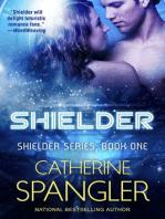 Shielder — A new Science Fiction Romance (Book 1, Shielder Series)