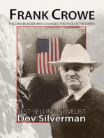Frank Crowe, The Dam Builder Who Changed the Face of the Earth