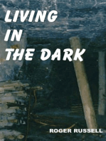 Living in the Dark