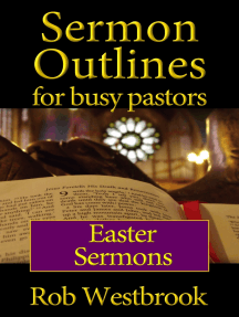 Sermon Outlines for Busy Pastors: Easter Sermons by Rob Westbrook - Read  Online