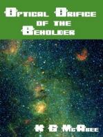 Optical Orifice of the Beholder