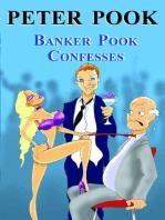 Banker Pook Confesses
