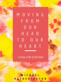 Moving From Your Head to Your Heart: Living a Life of Wisdom
