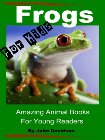 Frogs: For Kids - Amazing Animal Books for Young Readers