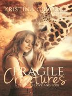 Fragile Creatures