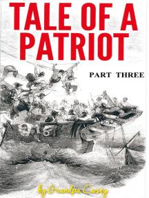 Tale of a Patriot Part Three