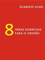 Oito Temas Essenciais para o Cristão