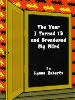 The Year I Turned Thirteen and Broadened my Mind