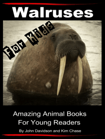Walruses: For Kids - Amazing Animal Books for Young Readers