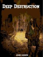 Deep Destruction