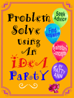 Problem Solve Using An iDeA PaRtY *Seek Advice *Find Answers *Brainstorm