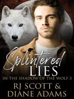 Splintered Lies
