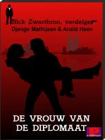 Nick Zwartbron, verdelger, De vrouw van de diplomaat
