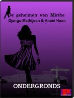 De geheimen van Mirthe, Ondergronds