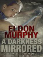 A Darkness Mirrored