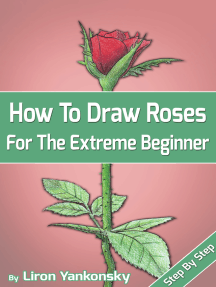 How To Draw Roses: For The Extreme Beginner